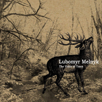 Lubomyr Melnyk - The Voce of Trees