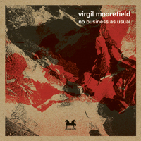Virgil Moorefield - No Business As Usual